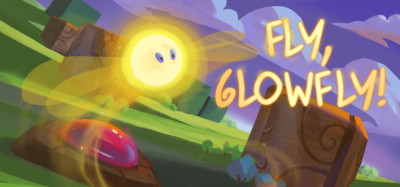 Fly, Glowfly!